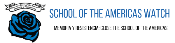 Memoria y Resistencia: Close the School of the Americas.