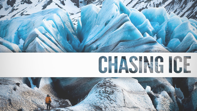 "(English) Documentary Salon:  ""Chasing Ice"""